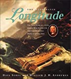 The Illustrated Longitude: The True Story of a Lone Genius Who Solved the Greatest Scientific Problem of His Time by Dava Sobel, William J. H. Andrewes unknown Edition [Paperback(2003)]