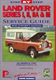 Land Rover Series 1, 11, 111 Step-by-step Service Guide: The Total Guide to Land Rover Series 1, 11, 111 Maintenance (Porter Manuals) Lindsay Porter