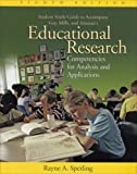 Student Study Guide to Accompany Gay, Mills, Airasian's Education Research: Competencies for Analysis and Applications