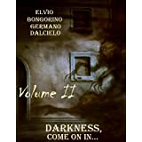 Darkness, come on in... 2 (Volume II: Horror Short Stories)