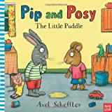 Pip and Posy: The Little Puddle (0857630784) by Axel Scheffler