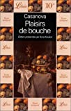 echange, troc Giacomo Casanova - Plaisirs de bouche: Six épisodes extraits de Histoire de ma vie