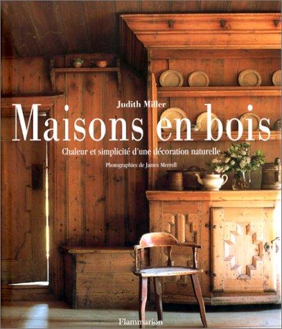 Maisons en bois : chaleur et simplicité d'une décoration naturelle