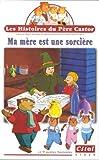 echange, troc Les Histoires du Père Castor : Ma mère est une sorcière [VHS]