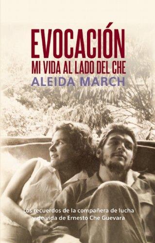 Evocacion / Evocation: Mi vida al lado del Che / My Life With Che