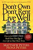 Don't Own, Don't Rent, Live Well: How to Be Debt Free, Build Your Nest Egg & Live Life on Your Own Terms Matthew Peters