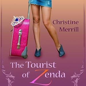 The Tourist of Zenda: A Royal Romantic Comedy | [Christine Merrill]