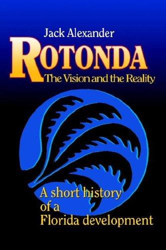 Rotonda: The Vision and the Reality: A Short History of a Florida Development