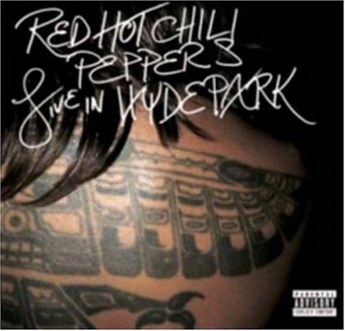 Red Hot Chili Peppers - Live in Hyde Park - Zortam Music