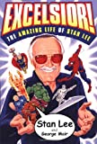 Excelsior!: The Amazing Life of Stan Lee (0684873052) by Lee, Stan