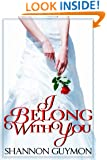 I Belong With You: Book 2 in the Love and Dessert Trilogy