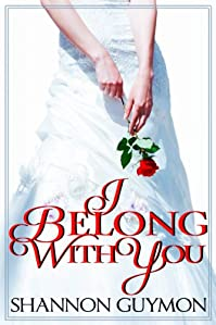 (FREE on 9/22) I Belong With You: Book 2 In The Love And Dessert Trilogy by Shannon Guymon - http://eBooksHabit.com