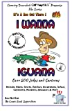 img - for I Wanna Iguana - Over 200 Jokes + Cartoons - Animals, Aliens, Sports, Holidays, Occupations, School, Computers, Monsters, Dinosaurs & More - in BLACK ... White (It's a Zoo Out There !) (Volume 16) book / textbook / text book