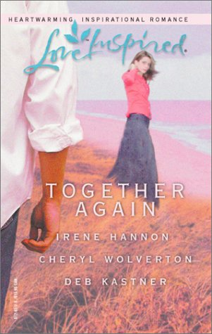 Together Again (Love Inspired), Hannon,Irene/Wolverton,Cheryl/Kastner,Deb