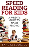 Speed Reading for Kids: A Parents Guide to Speed Reading (Speed reading, speed reading course Book 1)