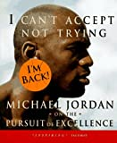 img - for I Can't Accept Not Trying: Michael Jordan on the Pursuit of Excellence book / textbook / text book