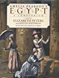 Amelia Peabody's Egypt: A Compendium (0060538112) by Peters, Elizabeth