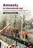 Amnesty in International Law Dr Ben Chigara