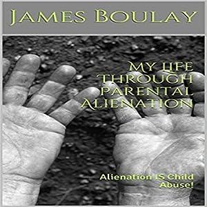 My Life Through Parental Alienation Audiobook