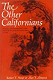The Other Californians: Prejudice and Discrimination under Spain, Mexico, and the United States to 1920