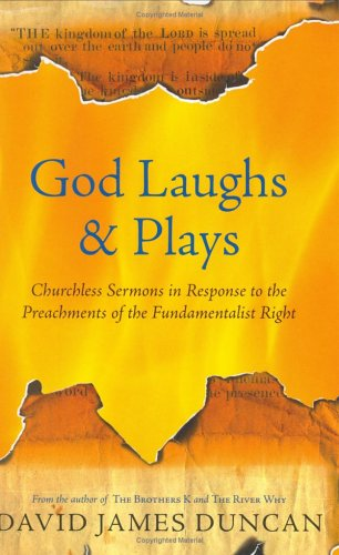God Laughs & Plays: Churchless Sermons In Response To The Preachments Of The Fundamentalist Right