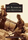 img - for Mt. Rushmore and Keystone (SD) (Images of America) book / textbook / text book