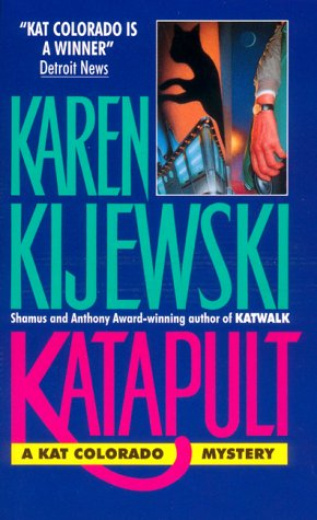 Katapult (Kat Colorado Mysteries), Karen Kijewski