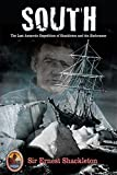 South: The Last Antarctic Expedition of Shackleton and the Endurance (Explorers Club Classics) (1599213230) by Shackleton, Sir Ernest