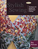 Stylish Sewing: Techniques for Quilted and Embellished Clothing (That Patchwork Place)