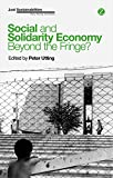 Social and Solidarity Economy: Beyond the Fringe? (Zed Books - Just Sustainabilities)