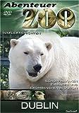 Abenteuer Zoo - Dublin [DVD]
