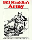 Bill Mauldin's Army: Bill Mauldin's Greatest World War II Cartoons (0891411593) by Mauldin, Bill