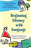 Beginning literacy with language :  young children learning at home and school /