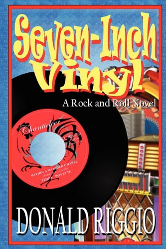 Seven-Inch Vinyl: A Rock and Roll Novel