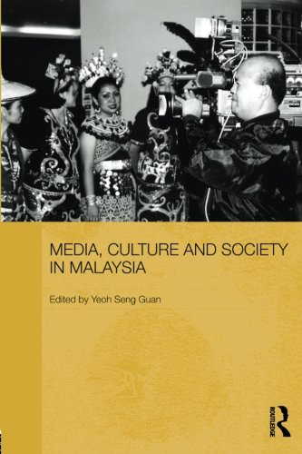 Media, Culture and Society in Malaysia (Routledge Malaysian Studies Series)