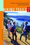 Hiking Trails 2: South-Central Vancouver Island and the Gulf Islands