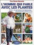 Homme Qui Parle Avec les Plantes (l')