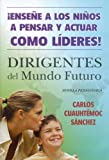 Dirigentes del mundo futuro/ Leaders of the Future World