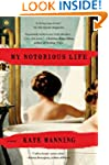 My Notorious Life: A Novel