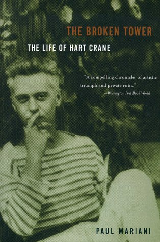 Broken Tower : The Life of Hart Crane, PAUL MARIANI