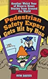Pedestrian Safety Expert Gets Hit by Bus: Another Weird Year of Bizarre News Stories from Around the World Huw Davies