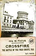 Crossfire: The Battle of The Four Courts, 1916 (1916 In Focus) eBook: Paul O'Brien