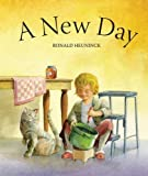 img - for A New Day by Heuninck, Ronald (2014) Board book book / textbook / text book