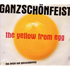 Ganz Schön Feist  The Yellow from Egg