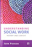 Understanding Social Work: History and Context best price on Amazon @ Rs. 220