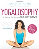 Yogalosophy: 28 Days to the Ultimate Mind-Body Makeover