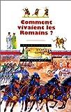 echange, troc Odile Bombarde, Claudia Moatti, François Place - Comment vivaient les Romains