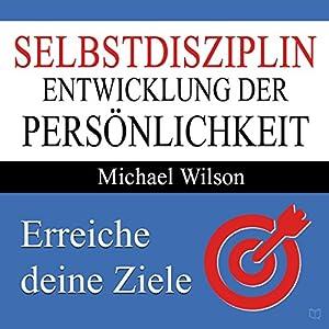 Selbstdisziplin: Entwicklung der Persönlichkeit Hörbuch