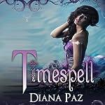 Timespell | Diana Paz