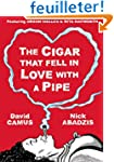The Cigar That Fell in Love With a Pi...